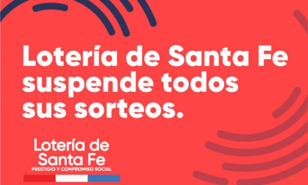 LOTERÍA DE SANTA FE SUSPENDIÓ SUS ACTIVIDADES POR EMERGENCIA SANITARIA